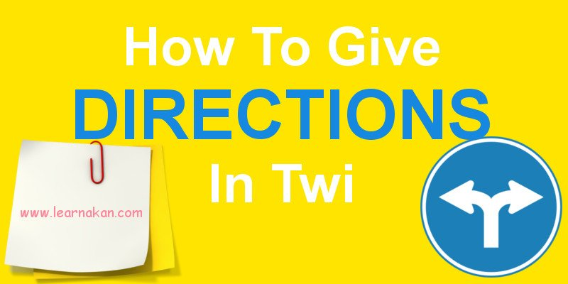 giving directions in twi Archives | Learn Akan