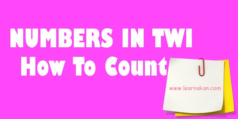 Numbers in Twi - How to count in Twi | Learn Akan | Lesson 8